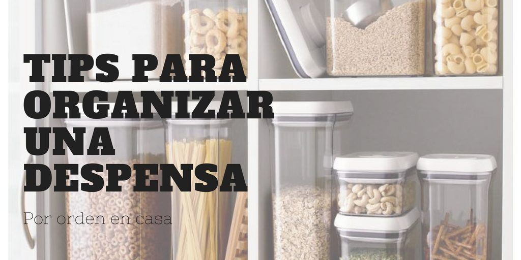 Tips Para Organizar Una Despensa Orden En Casa
